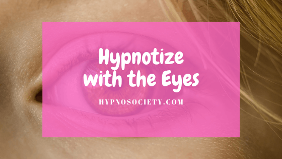 featured image for hypnotize with the eyes