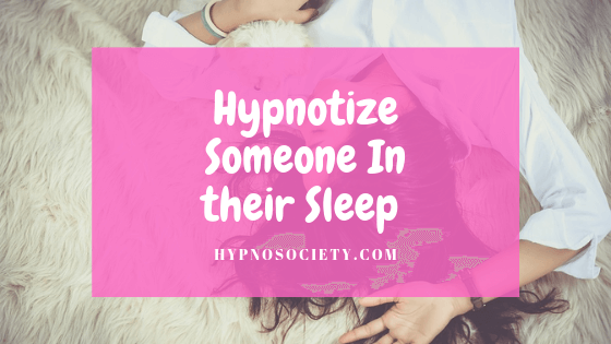 featured image for hypnotize someone in their sleep