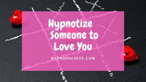 featured image for hypnotize someone to love you