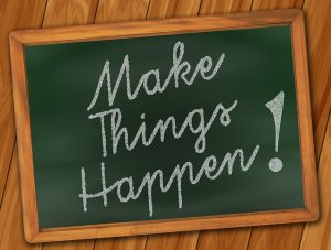 blackboard written make things happen