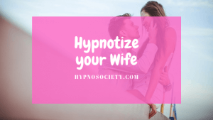 featured image for how to hypnotize your wife