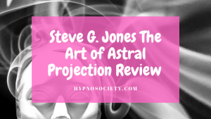 Steve G. Jones The Art of Astral Projection Review