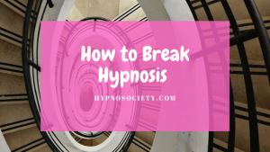 break hypnosis with these simple steps