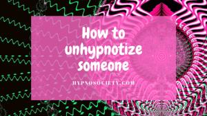 unhypnotize techniques