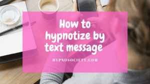 How to hypnotize by text message