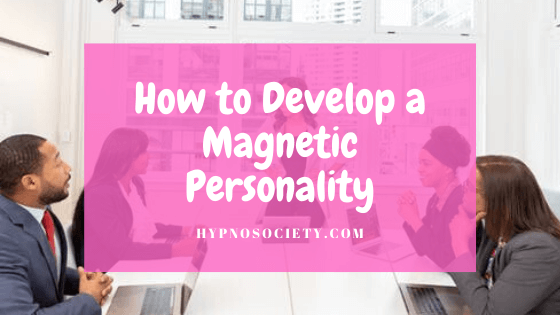 featured image for developing a magnetic personality