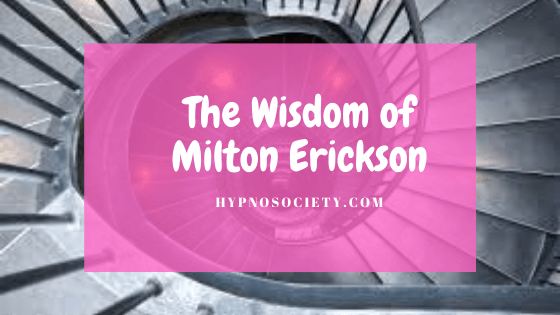 featured image for the wisdom of Milton Erickson