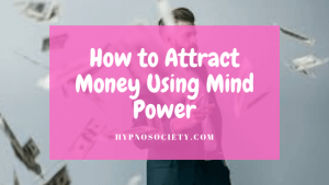 featured image for how to attract money using mind power