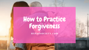 featured image for how to practice forgiveness