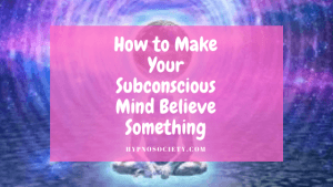featured image for how to make your subconscious mind believe something