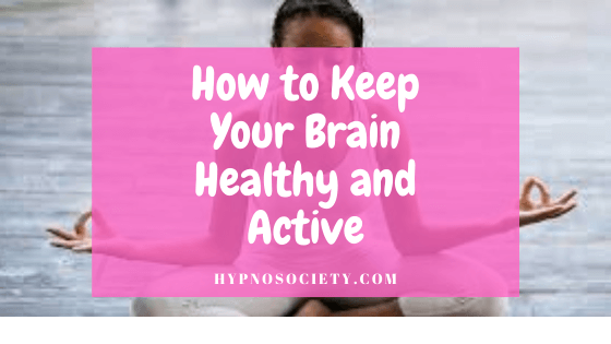 featured image for How to Keep Your Brain Healthy and Active