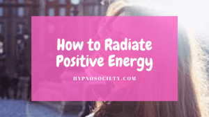featured image for How to Radiate Positive Energy
