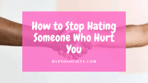 featured image for How to Stop Hating Someone Who Hurt You