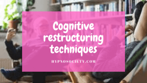 featured image for Cognitive restructuring techniques