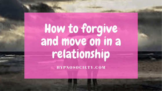 featured image for How to forgive and move on in a relationship