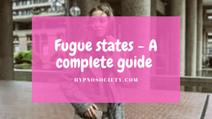 featured image for Fugue states - A complete guide